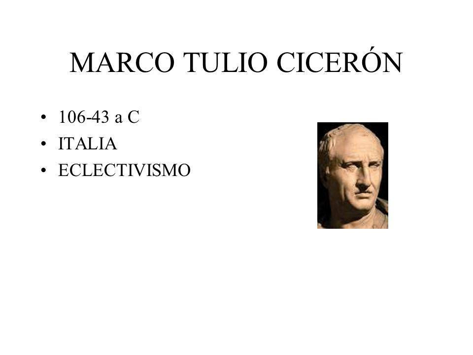 MARCO TULIO CICERÓN 106-43 a C ITALIA ECLECTIVISMO
