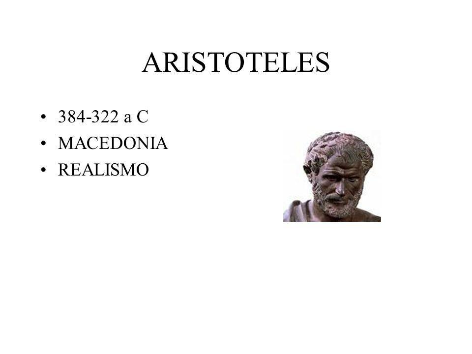 ARISTOTELES 384-322 a C MACEDONIA REALISMO