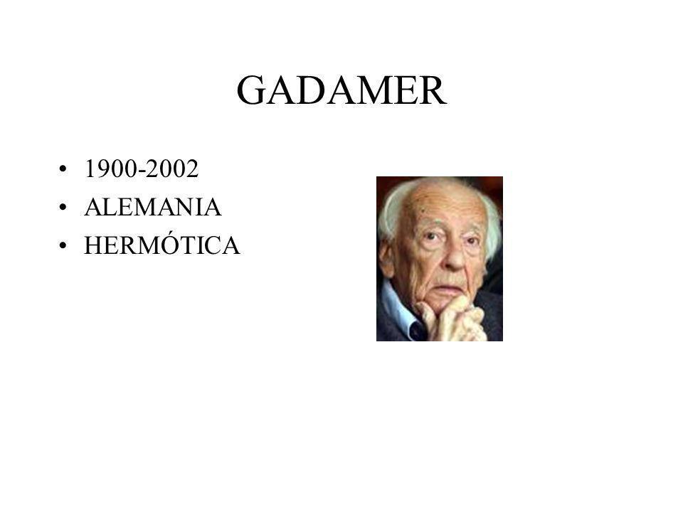 GADAMER 1900-2002 ALEMANIA HERMÓTICA