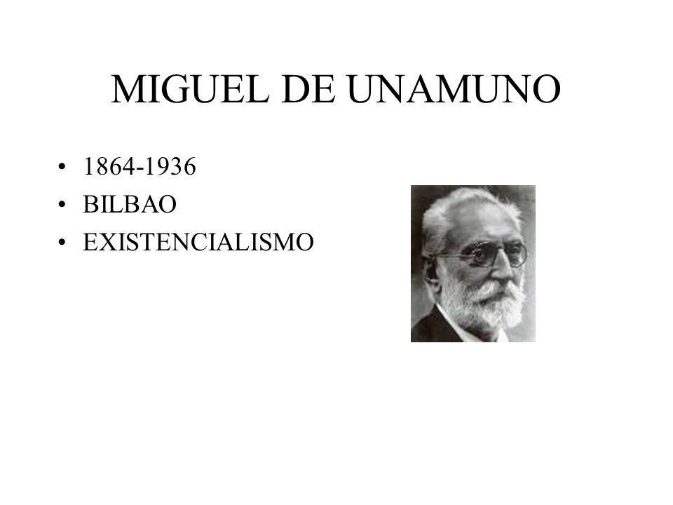 MIGUEL DE UNAMUNO 1864-1936 BILBAO EXISTENCIALISMO