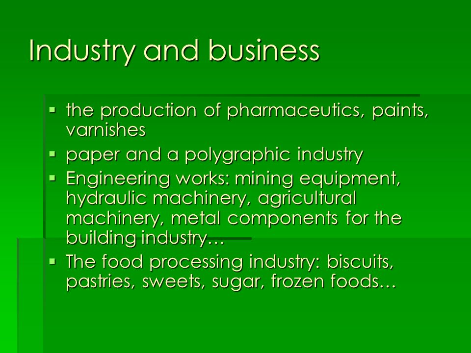 Industry and business the production of pharmaceutics, paints, varnishes the production of pharmaceutics, paints, varnishes paper and a polygraphic in