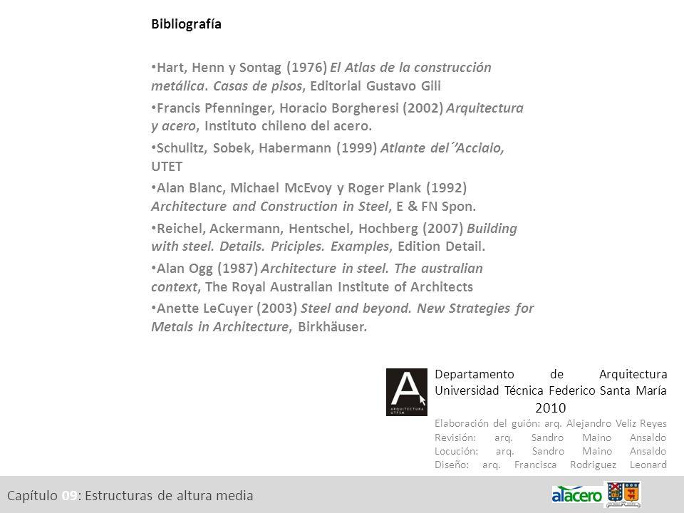 Capítulo 09: Estructuras de altura media Bibliografía Hart, Henn y Sontag (1976) El Atlas de la construcción metálica. Casas de pisos, Editorial Gusta