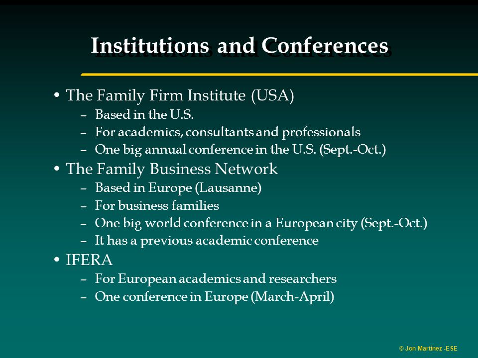 © Jon Martínez -ESE Institutions and Conferences The Family Firm Institute (USA) –Based in the U.S.