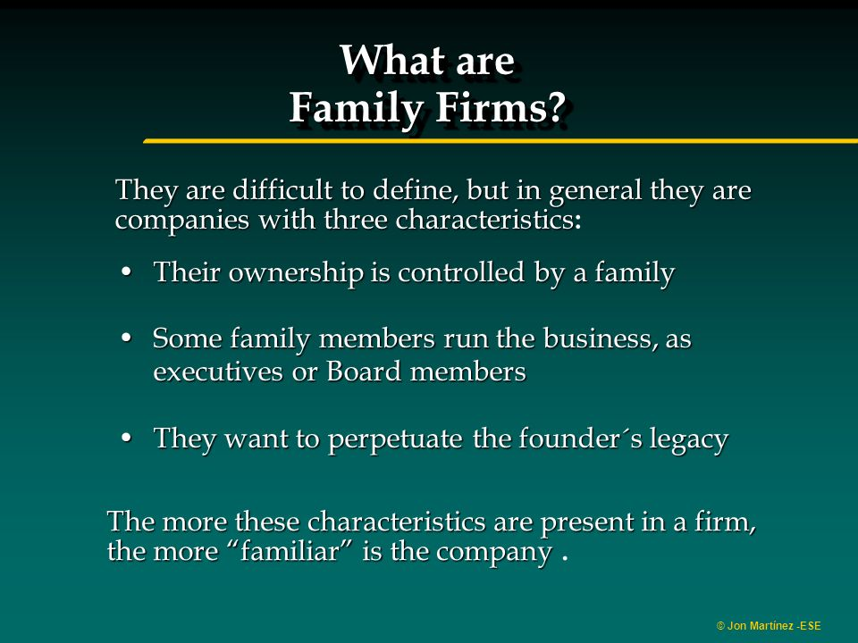 © Jon Martínez -ESE What are Family Firms. What are Family Firms.
