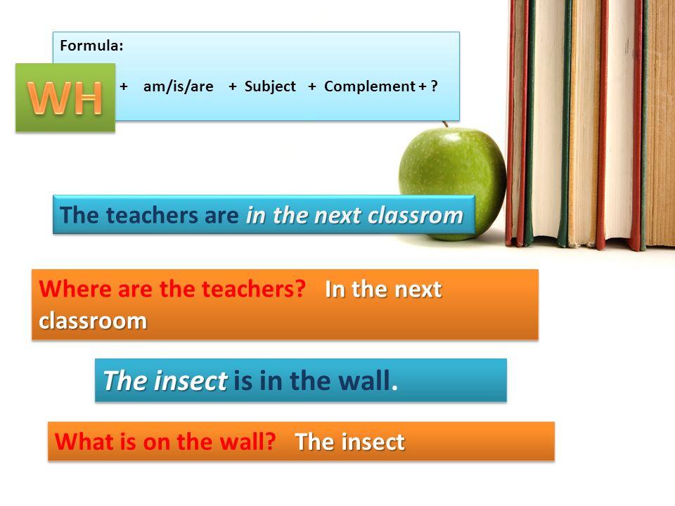 En el siguiente esquema se presenta una tabla con el significado de cada una de las palabras interrogativas y unos ejemplos What ¿Que? Where ¿Dónde? W