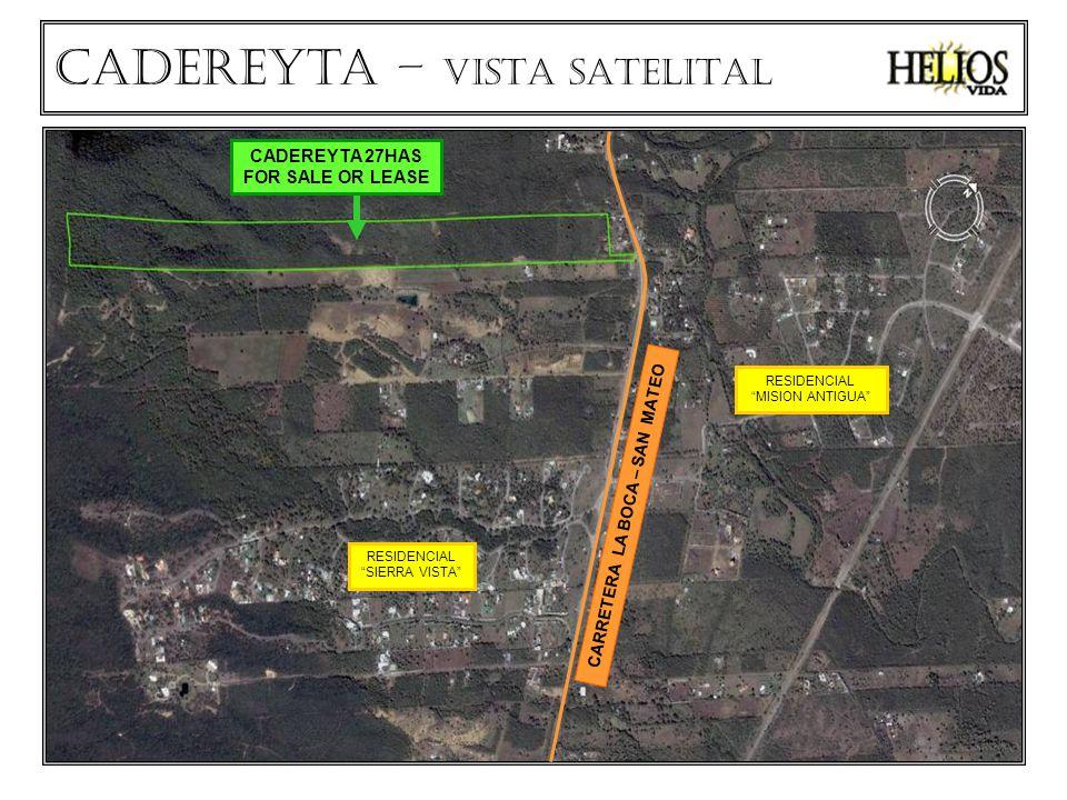 RESIDENCIAL SIERRA VISTA RESIDENCIAL MISION ANTIGUA CARRETERA LA BOCA – SAN MATEO CADEREYTA 27HAS FOR SALE OR LEASE Cadereyta – VISTA SATELITAL