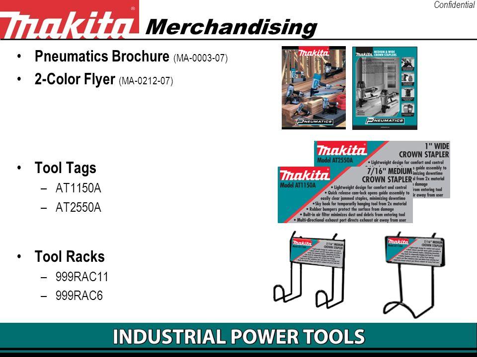 Confidential Merchandising Pneumatics Brochure (MA-0003-07) 2-Color Flyer (MA-0212-07) Tool Tags –AT1150A –AT2550A Tool Racks –999RAC11 –999RAC6