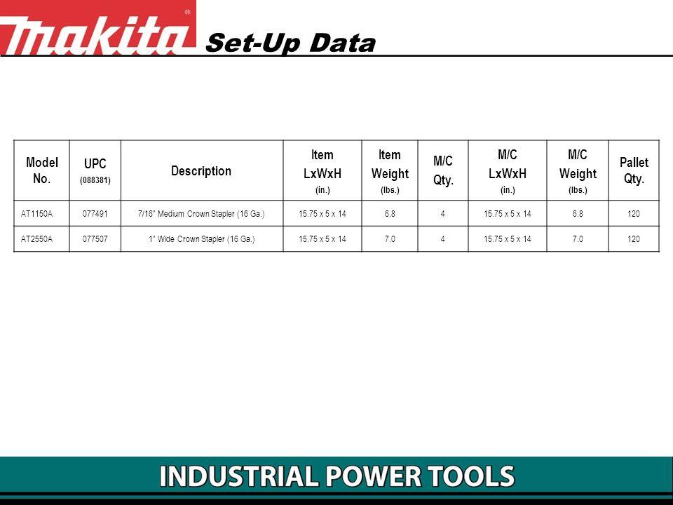 Set-Up Data Model No. UPC (088381) Description Item LxWxH (in.) Item Weight (lbs.) M/C Qty. M/C LxWxH (in.) M/C Weight (lbs.) Pallet Qty. AT1150A07749