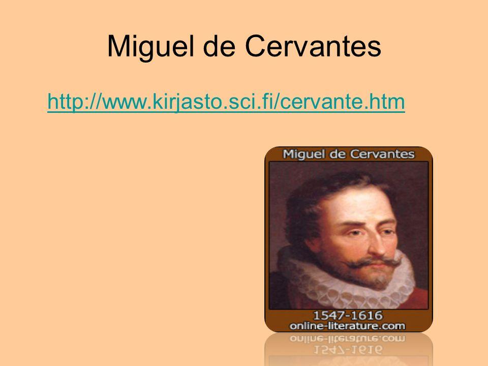 Miguel de Cervantes http://www.kirjasto.sci.fi/cervante.htm