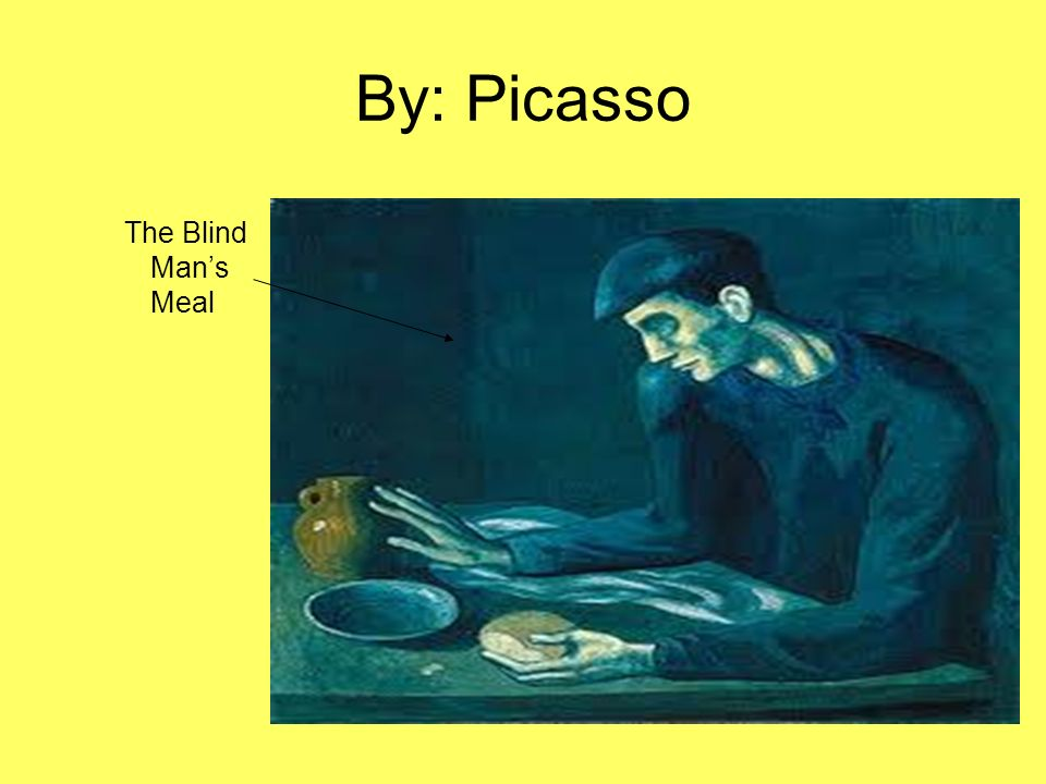 By: Picasso The Blind Mans Meal