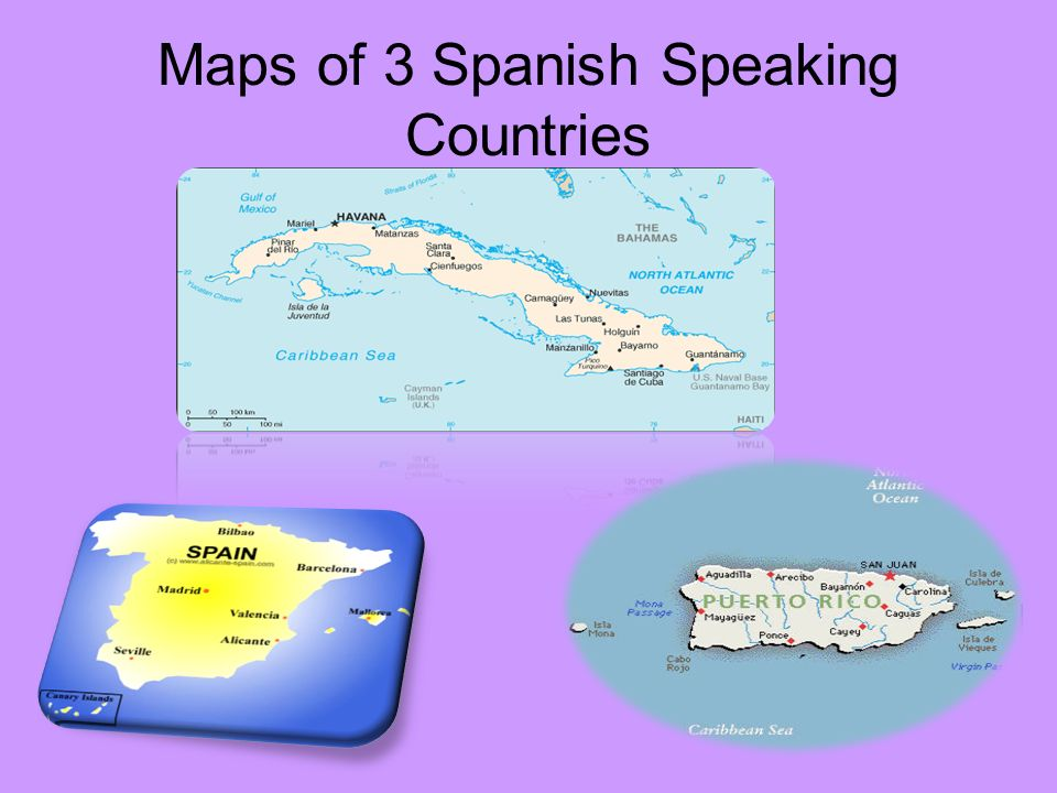 Maps of 3 Spanish Speaking Countries