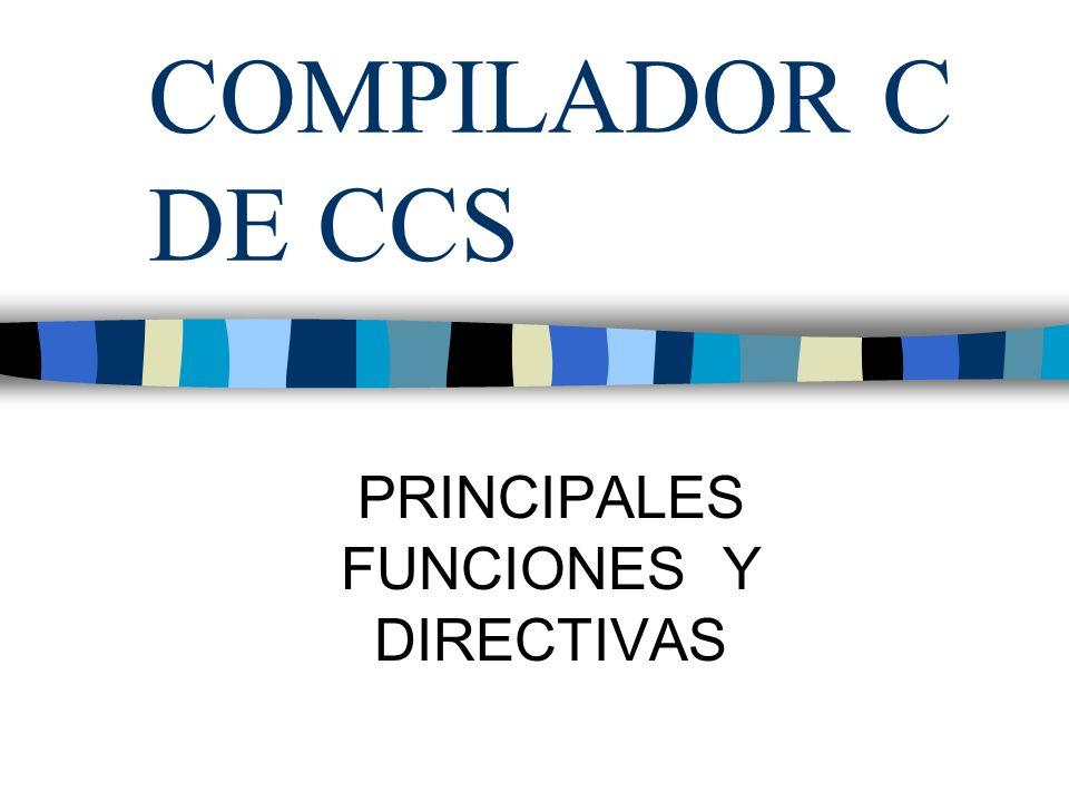 COMPILADOR C DE CCS PRINCIPALES FUNCIONES Y DIRECTIVAS