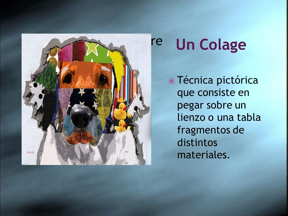 Un Colage Técnica pictórica que consiste en pegar sobre un lienzo o una tabla fragmentos de distintos materiales. Click icon to add picture