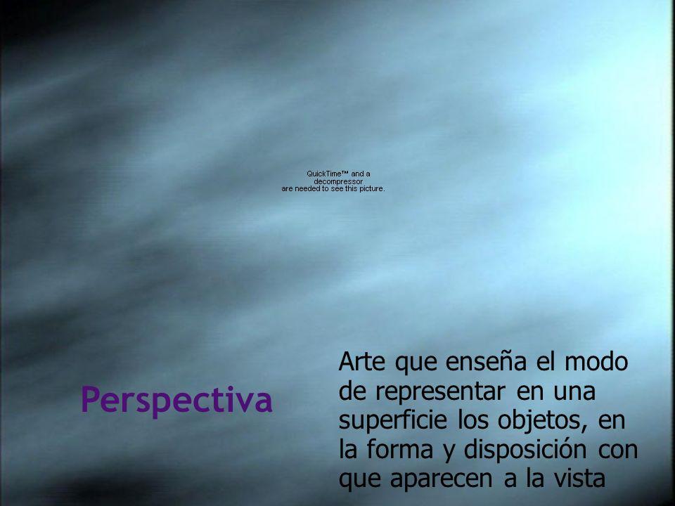 Arte que enseña el modo de representar en una superficie los objetos, en la forma y disposición con que aparecen a la vista Perspectiva