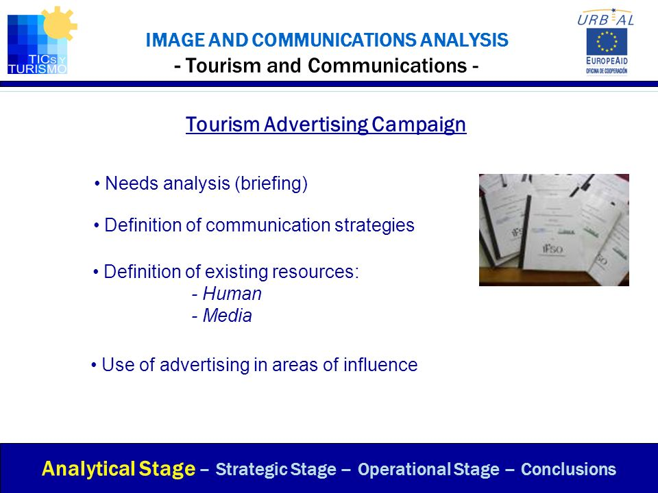 IMAGE AND COMMUNICATIONS ANALYSIS - Tourism and Communications - Tourism Advertising Campaign Analytical Stage – Strategic Stage – Operational Stage –