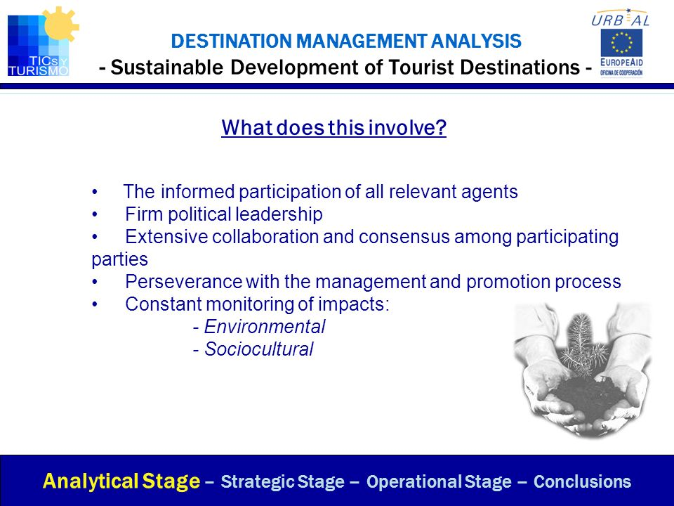 DESTINATION MANAGEMENT ANALYSIS - Sustainable Development of Tourist Destinations - What does this involve? Analytical Stage – Strategic Stage – Opera