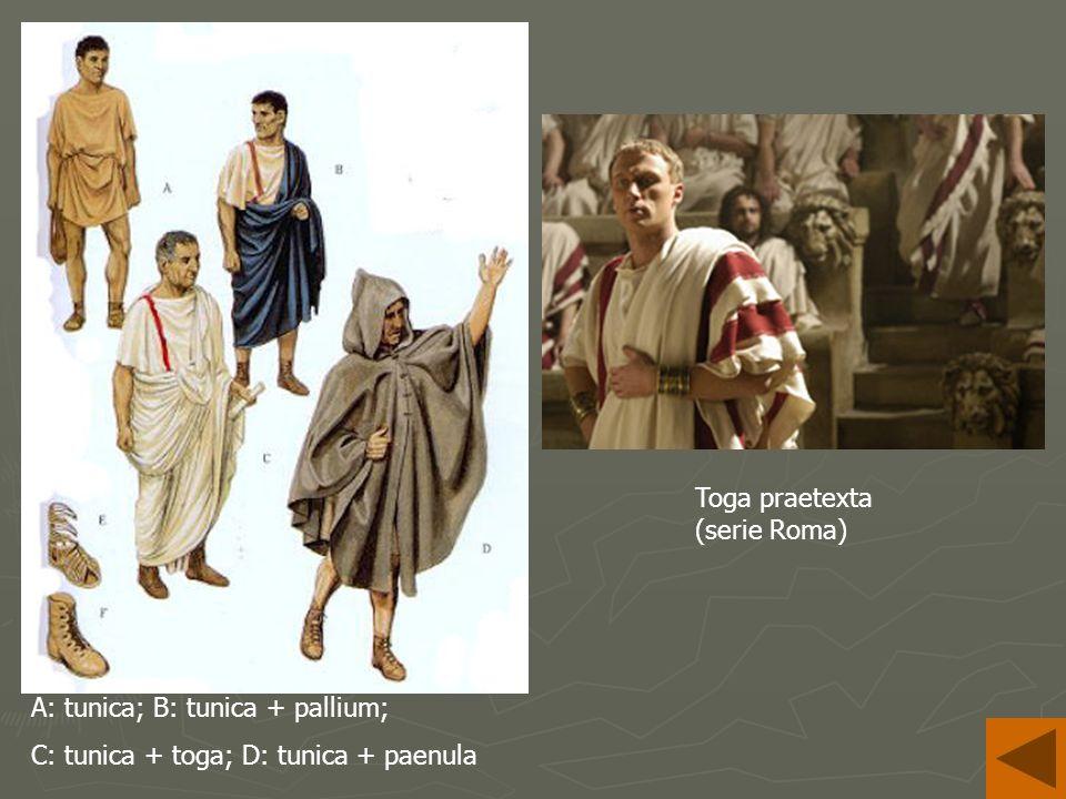 A: tunica; B: tunica + pallium; C: tunica + toga; D: tunica + paenula Toga praetexta (serie Roma)