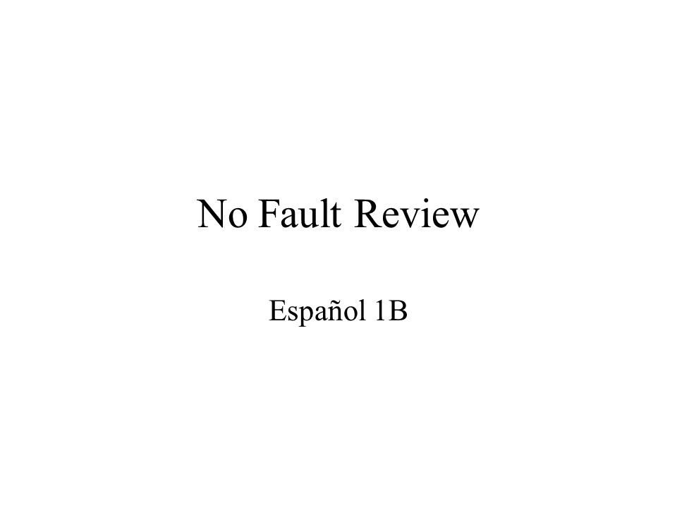 No Fault Review Español 1B