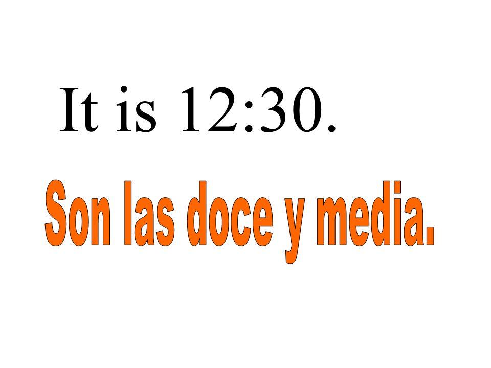 It is 12:30.