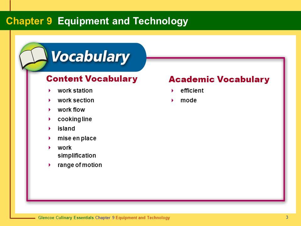 Glencoe Culinary Essentials Chapter 9 Equipment and Technology Chapter 9 Equipment and Technology 3 Content Vocabulary Academic Vocabulary work statio
