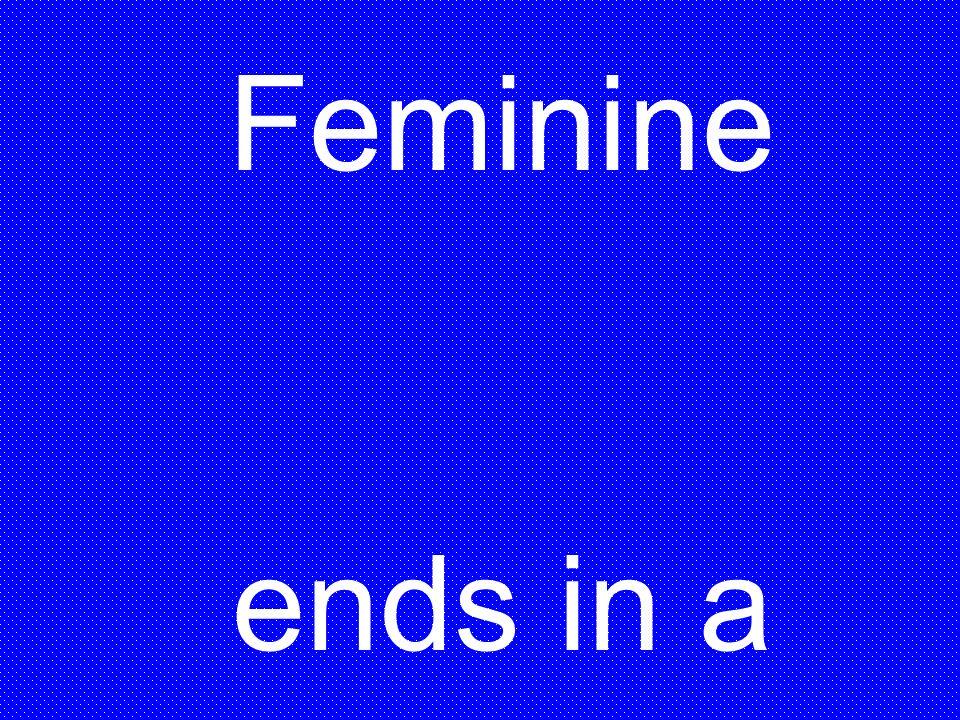 Feminine ends in a