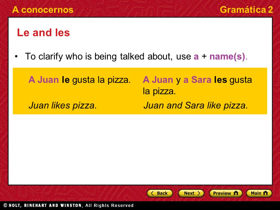 A conocernosGramática 2 Le and les To clarify who is being talked about, use a + name(s).