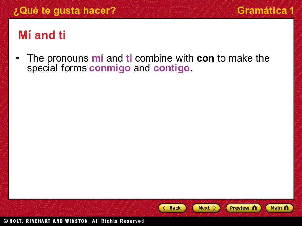 ¿Qué te gusta hacer?Gramática 1 Adding emphasis With gustar, the phrase formed by a and a pronoun can be added to a sentence to clarify or emphasize who likes something.