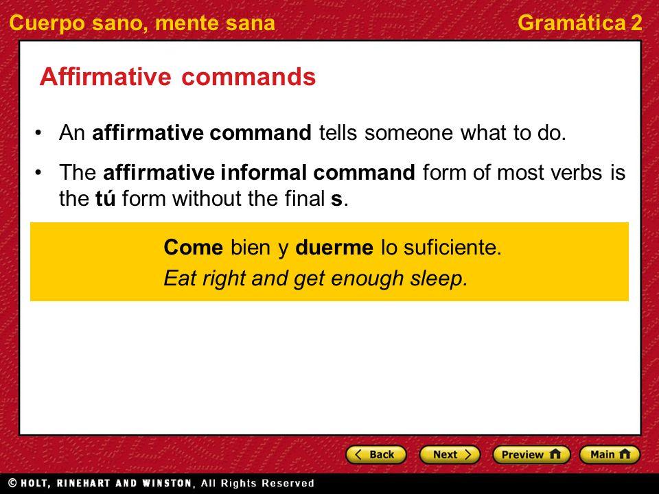 Cuerpo sano, mente sanaGramática 2 Negative informal commands for -ar verbs A negative command tells someone not to do something.