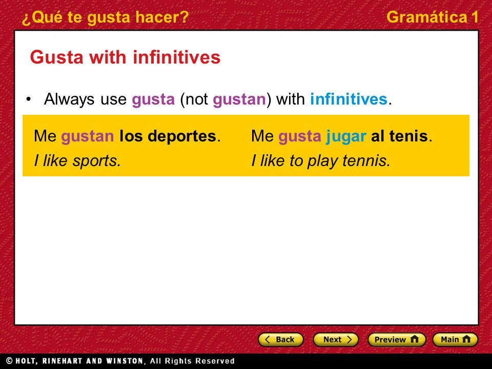 ¿Qué te gusta hacer Gramática 1 Gusta with infinitives Always use gusta (not gustan) with infinitives.