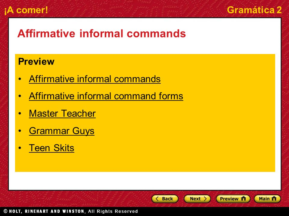 ¡A comer!Gramática 2 Affirmative informal commands Preview Affirmative informal commands Affirmative informal command forms Master Teacher Grammar Guy