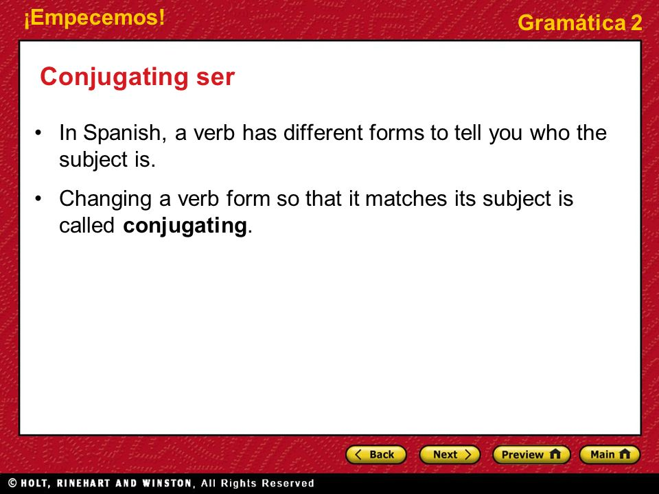 ¡Empecemos.Gramática 2 Conjugating ser This is the conjugation of the verb ser (to be).