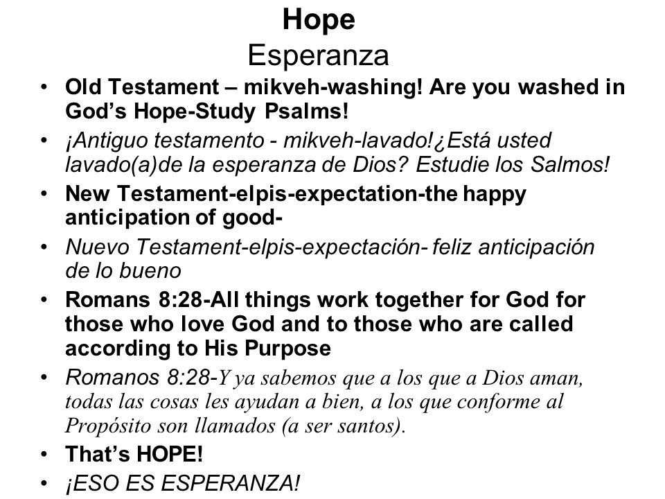 Hope Esperanza Old Testament – mikveh-washing! Are you washed in Gods Hope-Study Psalms! ¡Antiguo testamento - mikveh-lavado!¿Está usted lavado(a)de l