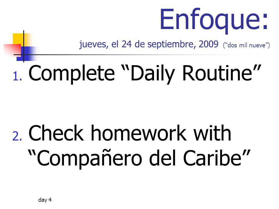 day 4 Enfoque: jueves, el 24 de septiembre, 2009 (dos mil nueve) 1.