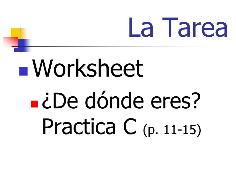 La Tarea Worksheet ¿De dónde eres? Practica C (p. 11-15)