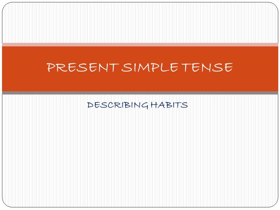 AFFIRMATIVE FORM STRUCTURE: SUBJECT + VERB ( * s 3rd p.s.) + COPLEMENT *Los verbos que acompañan a un sujeto en 3ª persona singular (He, She, It, Otros,…), añaden una s o es dependiendo de su grafia.