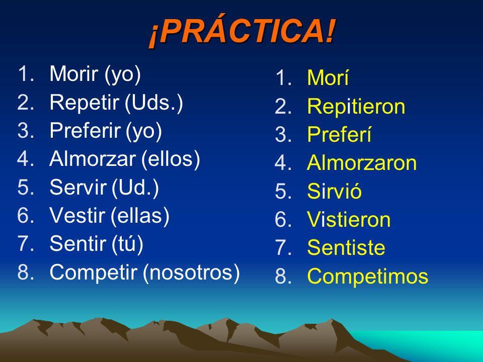 Los verbos Pedir (e-i) Servir (e-i) Seguir (e-i) Divertirse (e-i)* Preferir (e-i)* Sentirse (e-i)* Repetir (e-i) Vestirse (e-i) Competir (e-i) *Origin