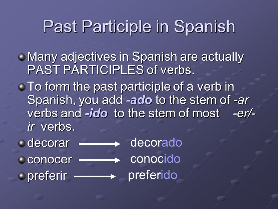 Past Participle in English What is a Past Participle in English? Usually its the form of the verb with ed attached to it preceded by is or are It is p