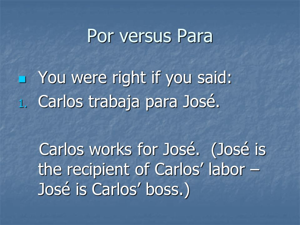 Por versus Para What do these two sentences mean. What do these two sentences mean.