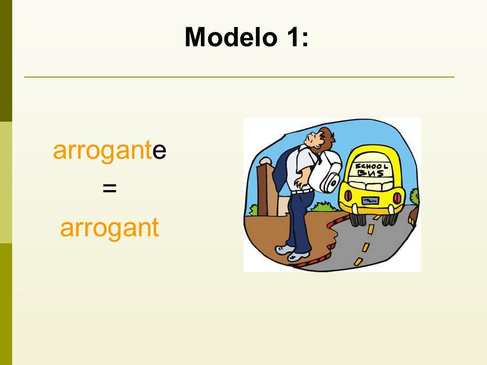 Modelo 1: arrogante = arrogant