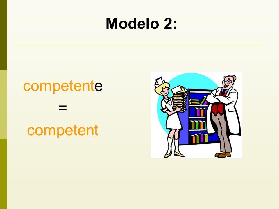 Modelo 2: competente = competent