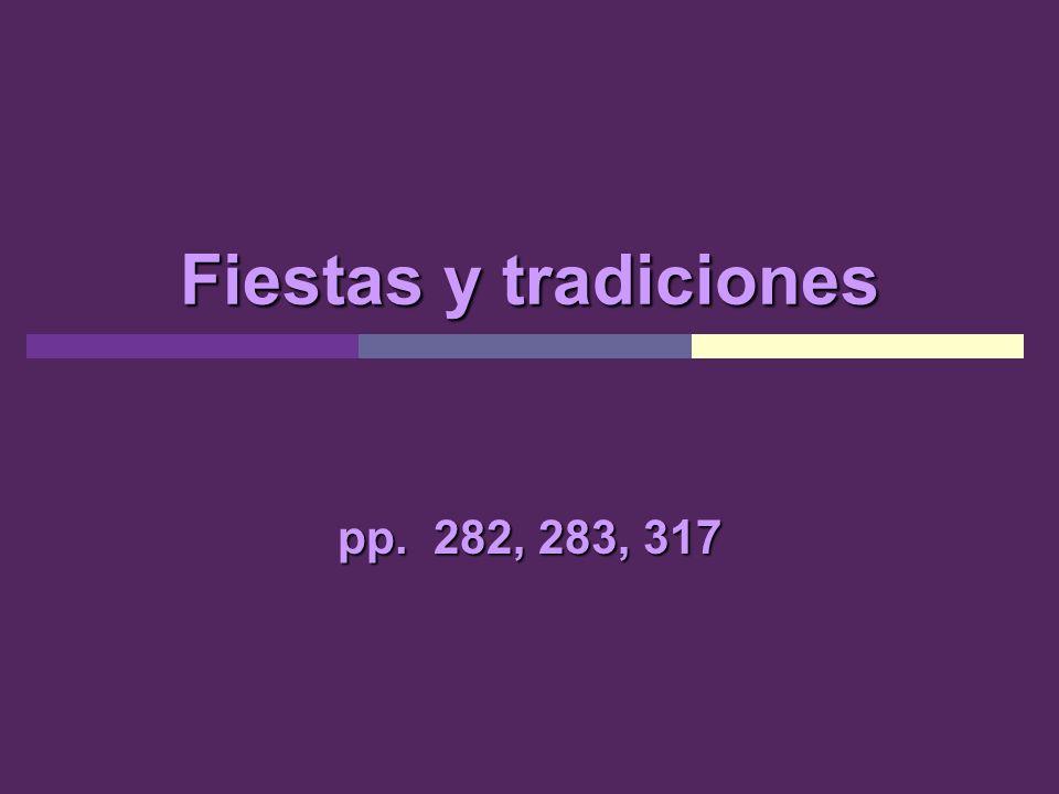 Fiestas y tradiciones pp. 282, 283, 317