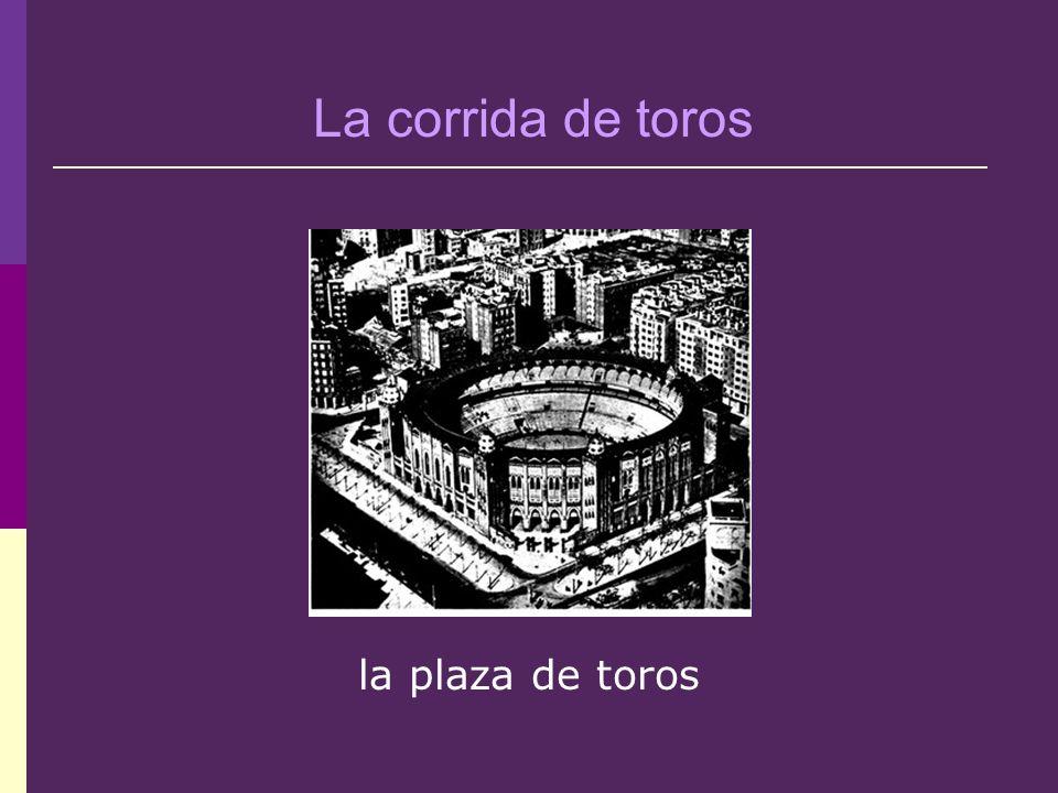 la plaza de toros La corrida de toros