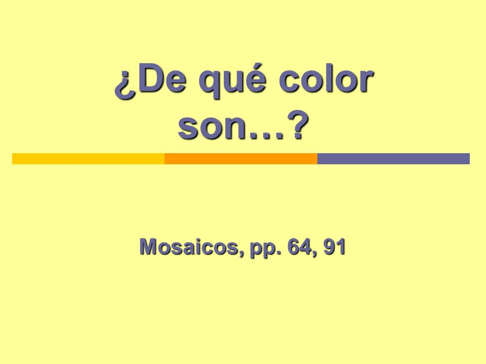 ¿De qué color son… Mosaicos, pp. 64, 91