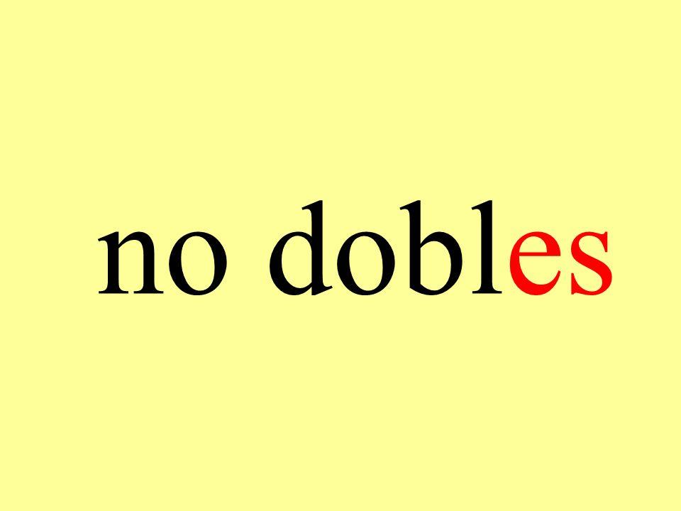no dobles