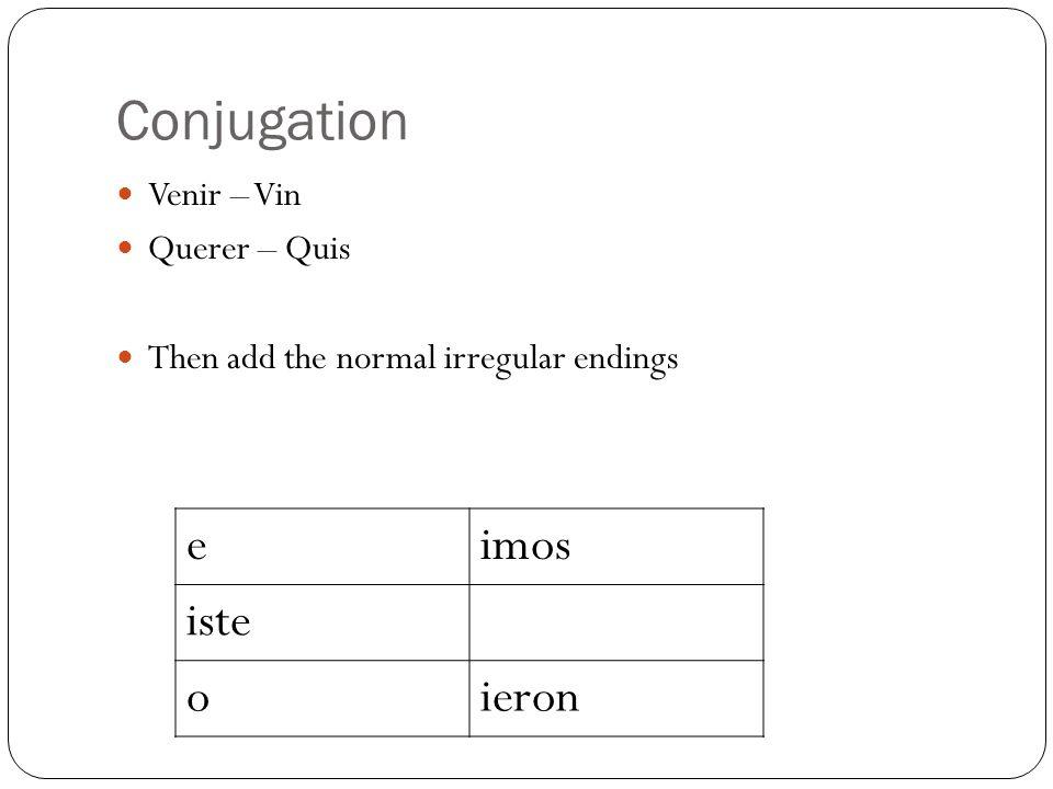 Conjugation Decir = Dij Traer = Traj These conjugate almost the same except for the ustedes/ellos/ellas form.