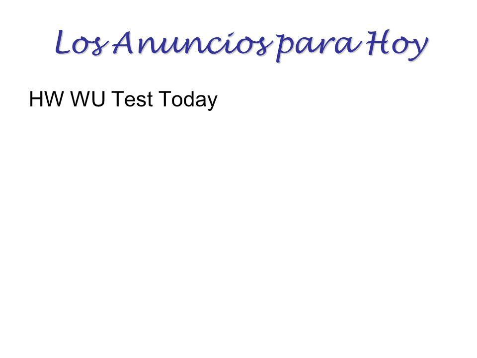 Los Anuncios para Hoy HW WU Test Today