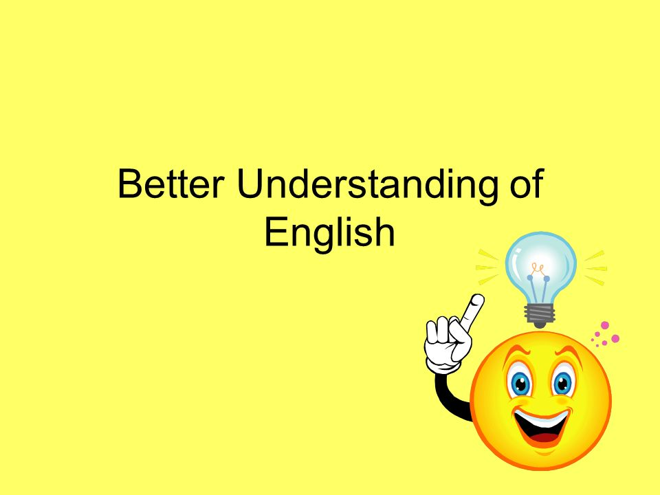 Better Understanding of English