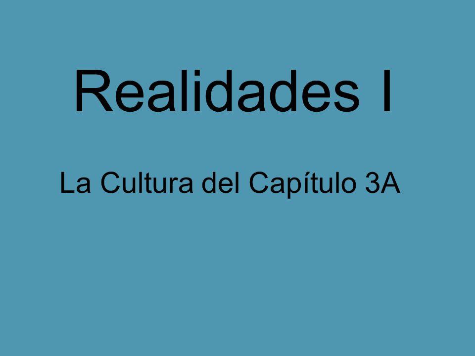 Realidades I La Cultura del Capítulo 3A