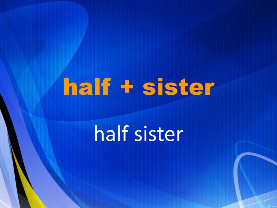 half sister