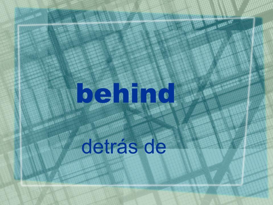 behind detrás de